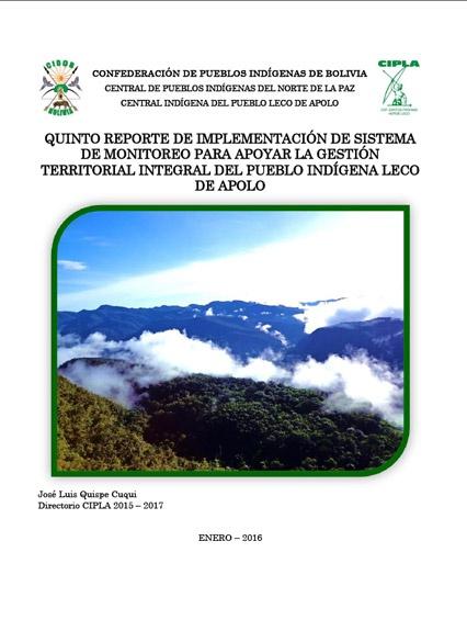 Quinto reporte de implementación de sistema de monitoreo para apoyar la gestión territorial integral del pueblo indígena LECO de Apolo