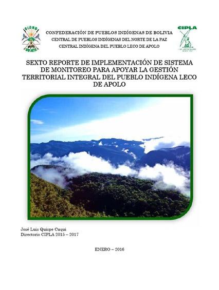 Sexto reporte de implementación de sistema de monitoreo para apoyar la gestión territorial integral del pueblo indígena LECO de Apolo